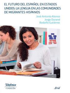 El futuro del español en Estados Unidos: La lengua en las comunidades de migrantes hispanos