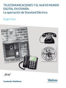 Telecomunicaciones y el nuevo mundo digital en España. La aportación de Standard Eléctrica