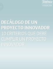 Decálogo de un proyecto innovador: guía práctica Fundación Telefónica
