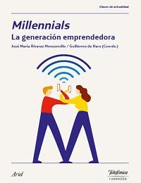 Millennials. The Entrepreneur Generation