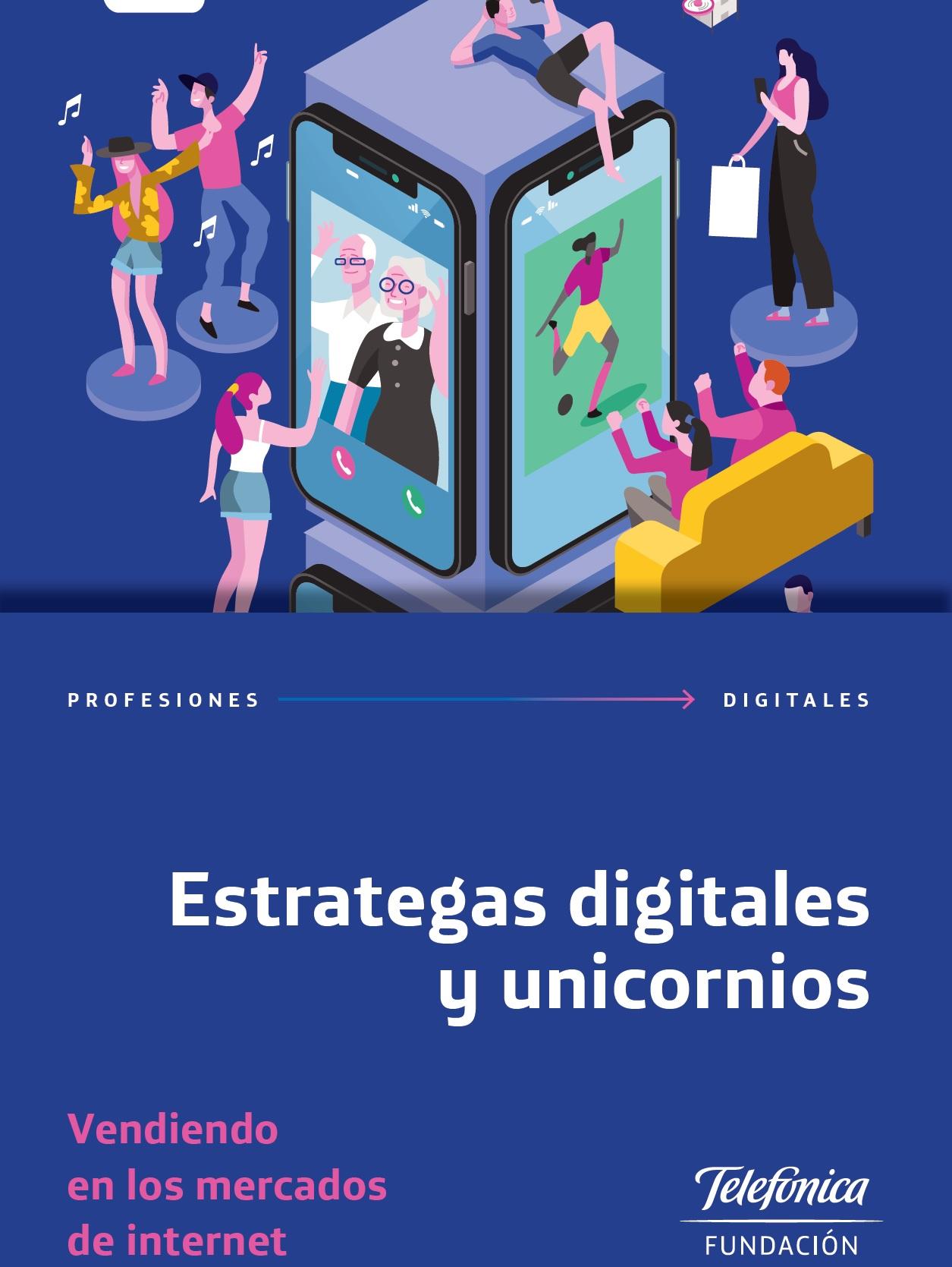 Profesiones Digitales 4. Estrategas digitales y unicornios