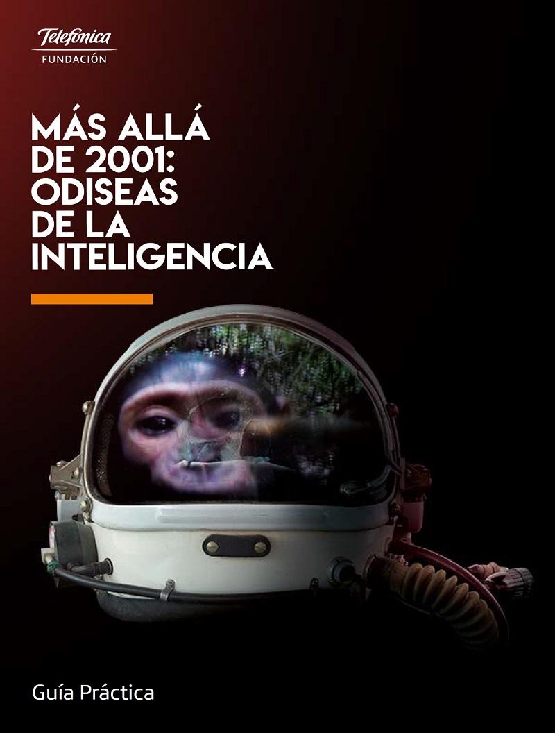 Más allá de 2001: Odiseas de la inteligencia