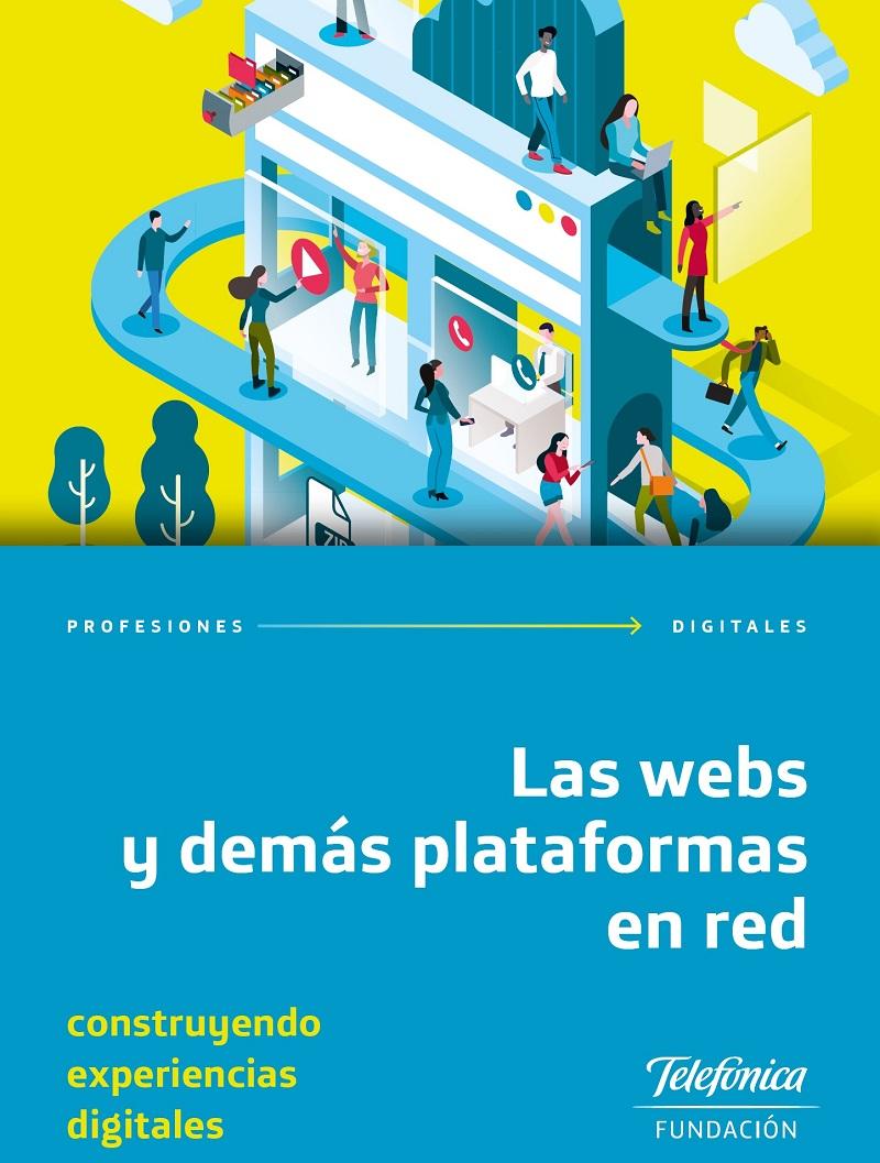 Profesiones Digitales 7. Las webs y demás plataformas en red