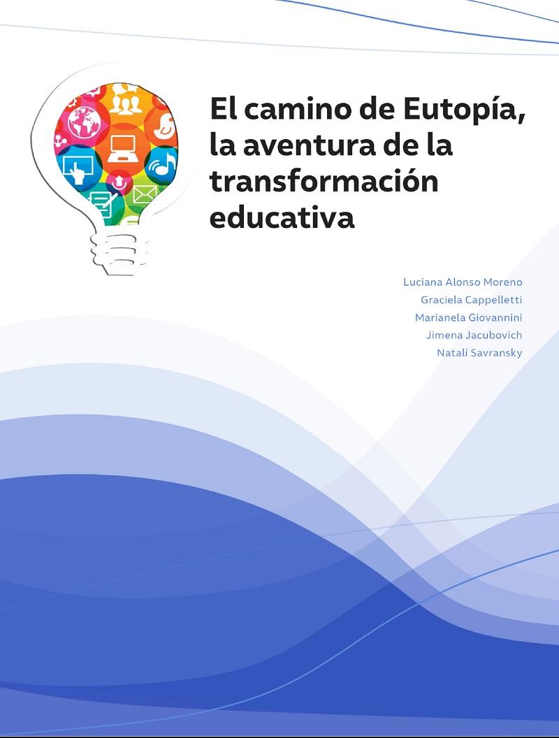 El camino de Eutopía, la aventura de la transformación educativa