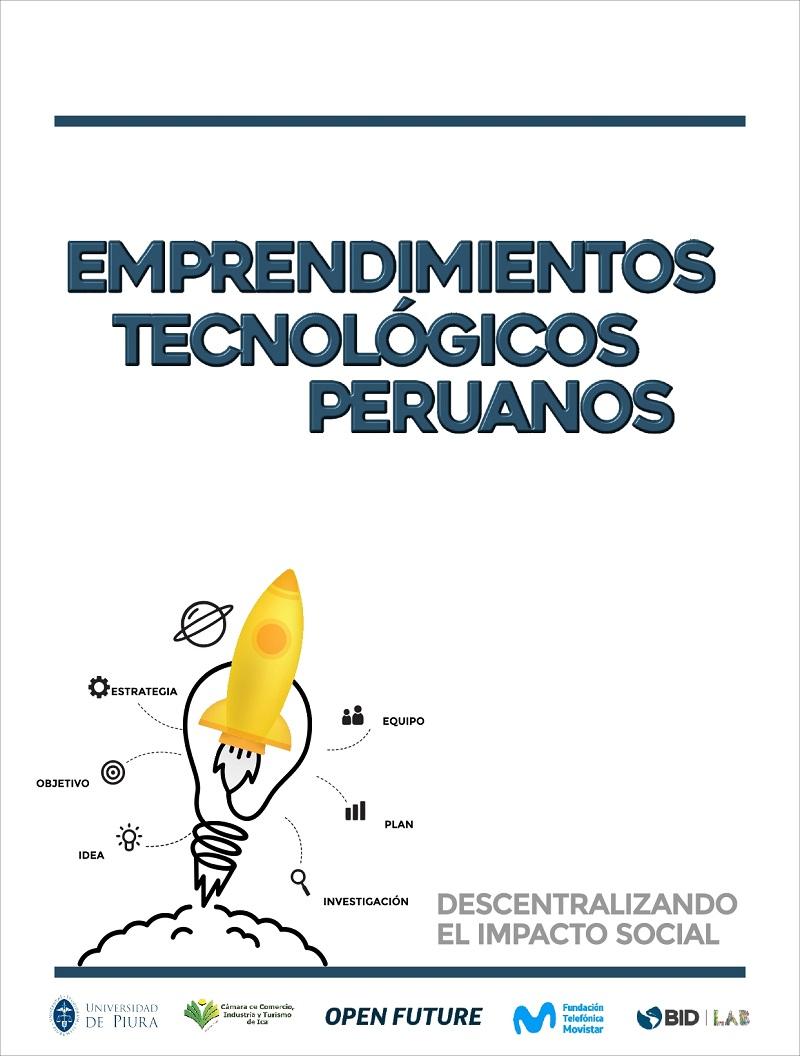 Emprendimientos tecnológicos peruanos: Descentralizando el impacto social